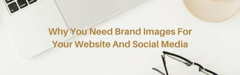Why you need brand images for your website and social media