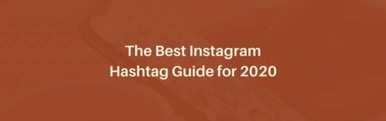 The Best Instagram Hashtag Guide for 2020