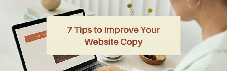 7 Tips To Improve Your Website Copy